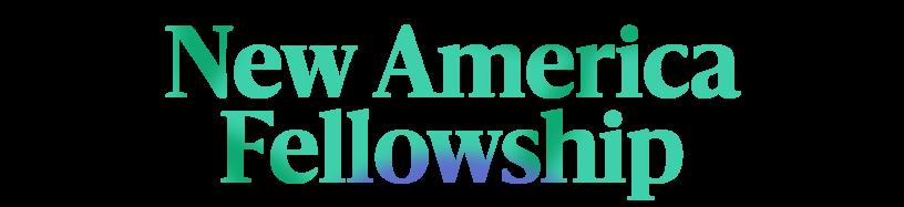 New America Fellowship
